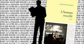 """""""L'homme mouillé"""" d'Antoine Senanque"""