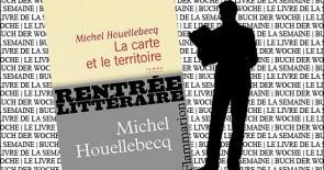 """""""La carte et le territoire"""" de Michel Houellebecq"""