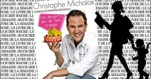 """""""Les desserts qui me font craquer"""" de Christophe Michalak"""