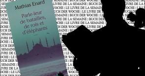 """""""Parle-leur de batailles, de rois et d'éléphants"""" von Mathias Enard"""