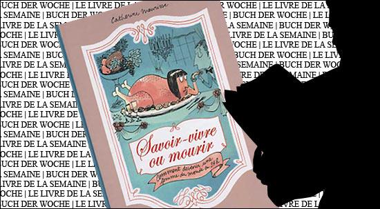 Buchtipp: Savoir-vivre ou mourir von Catherine Meurisse