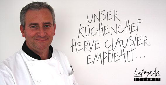 Herve Clausier, Küchenchef Lafayette Gourmet Berlin, empfiehlt!