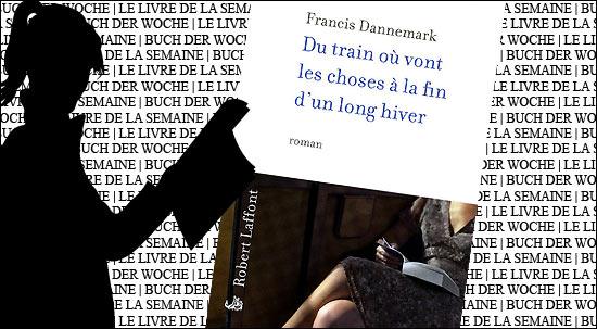 Buchtipp: Du train où vont les choses à la fin d'un long hiver von Francis Dannemark