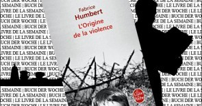 """L'origine de la violence"" de Fabrice Humbert"