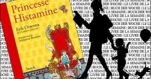 """Princesse Histamine"" d'Erik Orsenna"