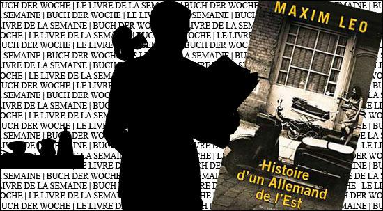 """Buchtipp: """"Histoire d'un Allemand de l'Est"""" von Maxim Leo"""