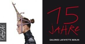 Wir feiern 15 Jahre Galeries Lafayette Berlin – alle Infos zu den Feierlichkeiten