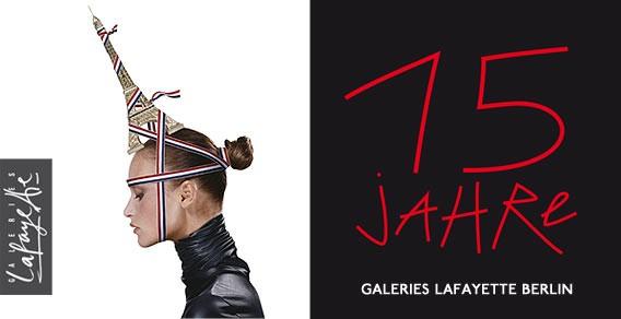 Wir feiern 15 Jahre Galeries Lafayette Berlin - alle Infos zu den Feierlichkeiten