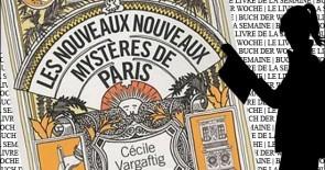 """""""Les nouveaux nouveaux mystères de Paris"""" de Cécile Vargaftig"""