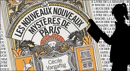 """Buchtipp: """"Les nouveaux nouveaux mystères de Paris"""" von Cécile Vargaftig"""