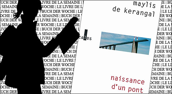 """Buchtipp: """"Naissance d'un pont"""" von Maylis de Kérangal"""