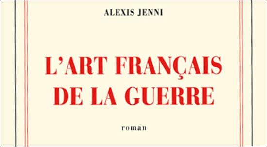 """Prix Goncourt 2011: """"L'art français de la guerre"""" von Alexis Jenni"""