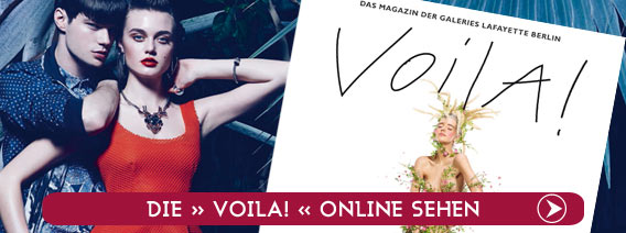 Voila! | Mode, Trends, Styles, Looks | F/S 2014 | Galeries Lafayette Berlin