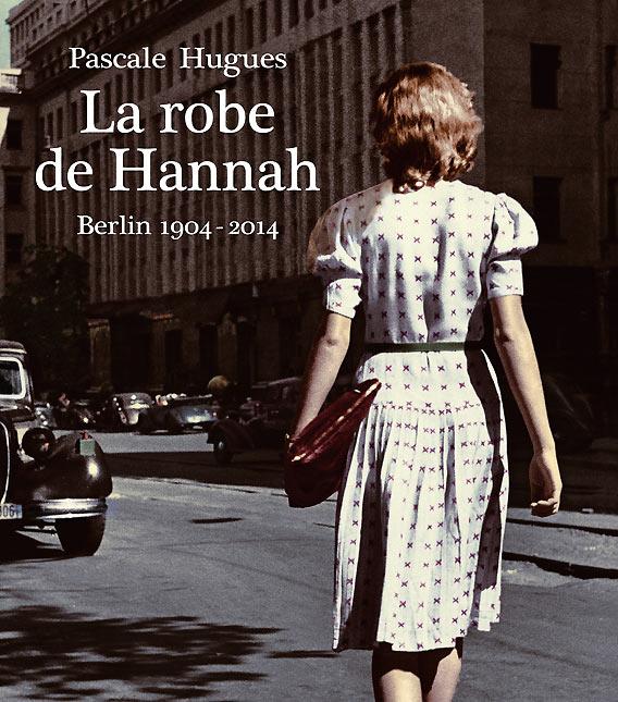 "Buchvorstellung: Pascale Hugues ""La robe de Hannah"" | Französische Buchhandlung | Lafayette Livres Berlin"