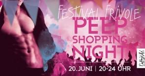 "PEEP SHOPPINGNACHT ""FESTIVAL FRIVOLE"""