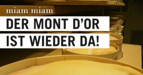 miam miam – Der Mont d'Or ist wieder da!