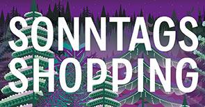 Sonntagsshopping 4. Advent (13-20 Uhr)