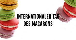 Internationaler Tag des Macarons