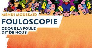 """Rencontre: """"Fouloscopie"""" de Mehdi Moussaïd"""