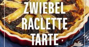 Rezept: Zwiebel-Raclette-Tarte