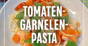 Rezept der Woche: Tomaten-Garnelen-Pasta